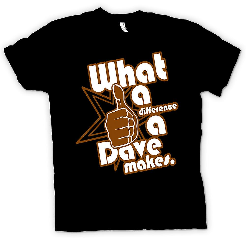 Mens t-shirt-ciò che una differenza A Dave fa - Funny