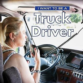 I Want to Be a Truck Driver by I Want to Be a Truck Driver - 97802281