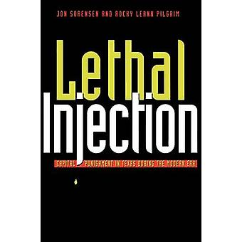Lethal Injection - Capital Punishment in Texas During the Modern Era b