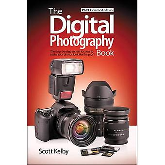 The Digital Photography Book - Pt. 2 (2nd Revised edition) by Scott Ke