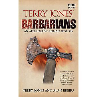 Terry Jones Barbaren von Terry Jones - Alan Ereira - 9780563539162