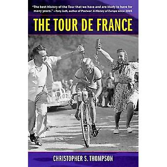 The Tour de France - A Cultural History (2nd Revised edition) by Chris