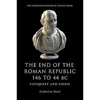 O fim da República Romana 146 a 44 A.C. - conquista e crise por Ca