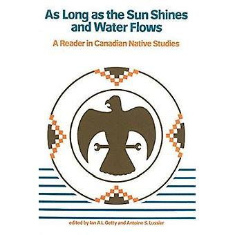 As Long as the Sun Shines and Water Flows - A Reader in Canadian Nativ