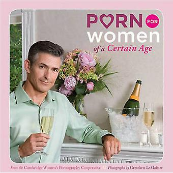 Porn for Women of a Certain Age by Cambridge Women's Pornography Coop