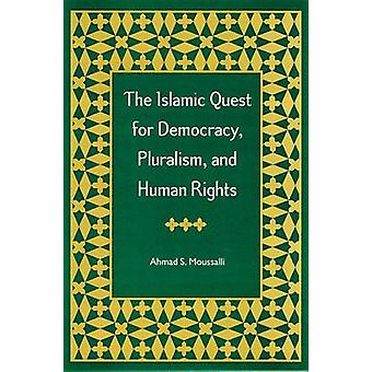 The Islamic Quest for Democracy - Pluralism and Human Rights (New edi