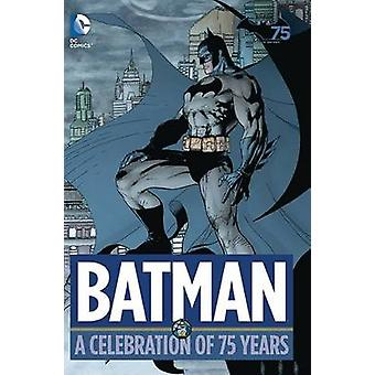 Batman - A Celebration of 75 Years by Various - Various - 978140124758