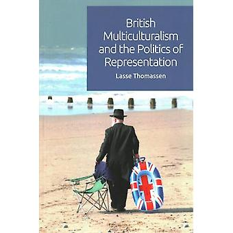 British Multiculturalism and the Politics of Representation by Lasse