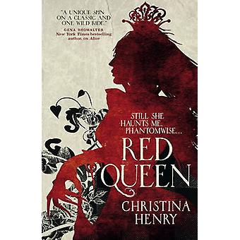 The Red Queen by Christina Henry - 9781785653322 Book