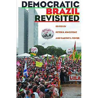 Brésil démocratique revisité par Peter R. Kingstone - Timothy J. Power