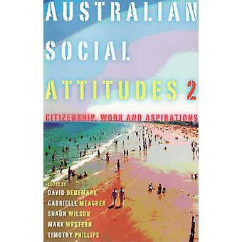 Australian Social Attitudes - Citizenship - Work and Aspirations - 2 by