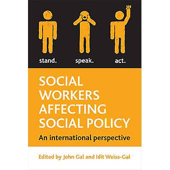 Social Workers Affecting Social Policy - An International Perspective