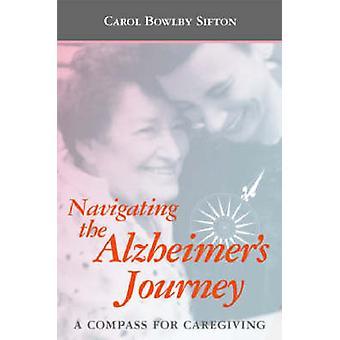 Navigere Alzheimers rejse - et kompas for omsorgsgivende af Carol