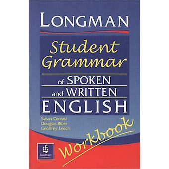 Longmans Student Grammar of Spoken and Written English Workbook by Do