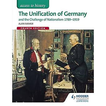 The Access to History - The Unification of Germany and the Challenge o
