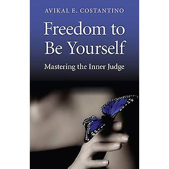 Freedom to be Yourself by Avikal E. Costantino - 9781780991917 Book
