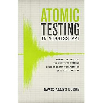 Les essais atomiques dans le Mississippi: Dribble et la quête de vérification du traité armes nucléaires pendant la guerre froide ère du projet