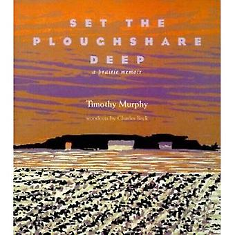Set the Ploughshare Deep: A Prairie Memoir