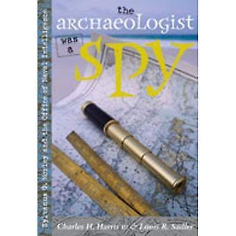 El arqueólogo era un espía: Sylvanus G. Morley y la oficina de Inteligencia Naval