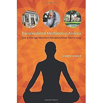 Transcendental Meditation i Amerika: hur en New Age-rörelsen omgjord en liten stad i Iowa (Iowa och Mellanvästern...