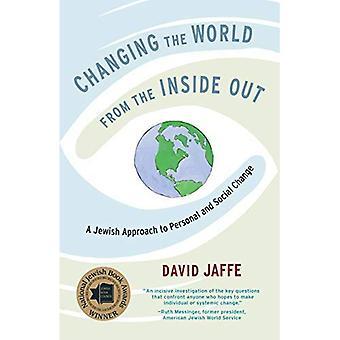 Die Welt von innen heraus zu verändern: eine jüdische Ansatz zur persönlichen und sozialen Wandel