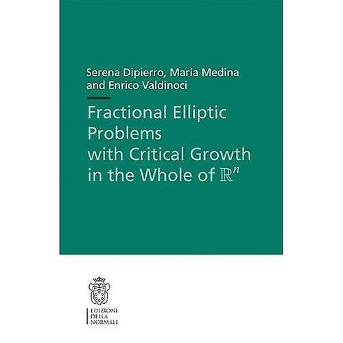 Fractional Elliptic Problems with Critical Growth in the Whole of  \R^n . Lecture Notes (Scuola Normale Superiore)