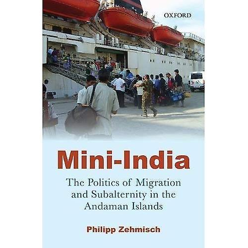 Mini-India  The Politics of Migration and Subalternity in the Andahomme Islands