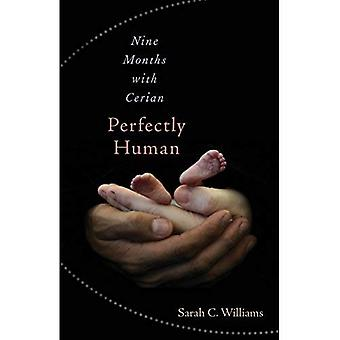 Perfectly Human: Nine Months with Cerian