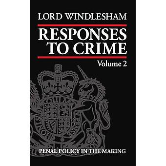 Responses to Crime Volume 2 Penal Policy in the Making by Windlesham & Lord