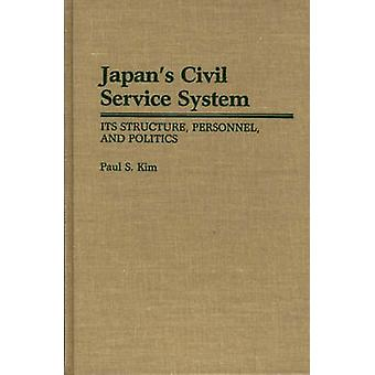 Japans Civil Service System Its Structure Personnel and Politics by Kim & Paul S.