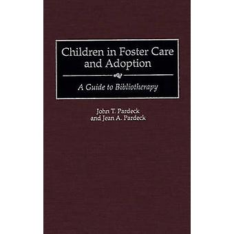 Crianças em lares adotivos e adoção A guia para Bibliotherapy por Pardeck & João