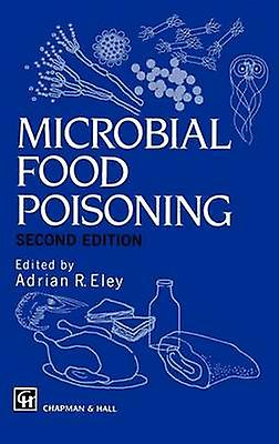 Microbial Food Poisoning by Eley & Adrian R.