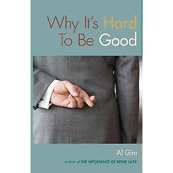 Why Its Hard to be Good by Gini & Al