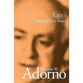 Kants critica della ragion pura di Adorno & Theodor W scuola di Francoforte