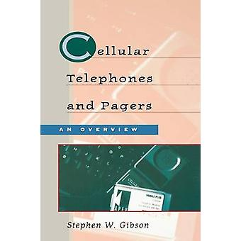 Cellular Telephones  Pagers An Overview by Gibson & Stephen W.