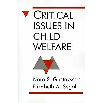 Critical Issues in Child Welfare by Gustavsson & Nora S.