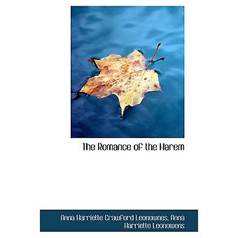 The Romance of the Harem by Leonownes & Anna Harriette Crawford