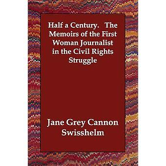 Et halvt århundre.   Memoarene til den første kvinne journalisten i Civil Rights kampen av Swisshelm & Jane Grey kanon