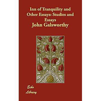 Inn of Tranquility and Other Essays Studies and Essays by Galsworthy & John & Sir