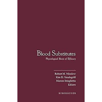Blood Substitutes  Physiological Basis of Efficacy by Winslow & Robert M.