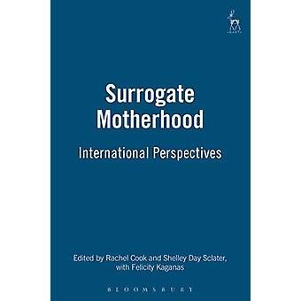 Surrogate Motherhood International Perspectives by Sclater & Shelley Day