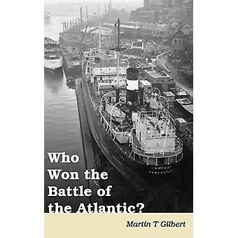 Wie Won de slag om de Atlantische Oceaan door Gilbert & Martin