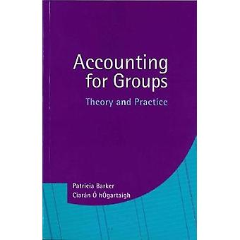 Accounting for Groups Theory and Practice by Barker & Patricia Associate Dean