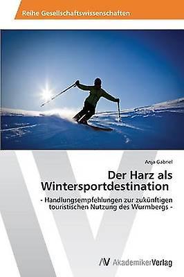 Der Harz als Wintersportdestination by Gabriel Anja