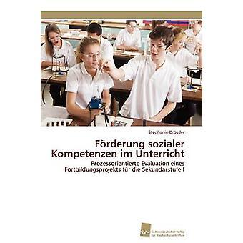 Frderung sozialer Kompetenzen im Unterricht by Drssler Stephanie