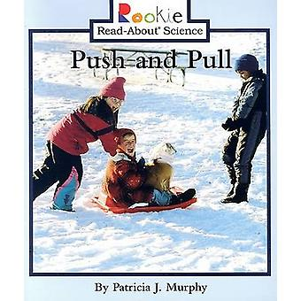 Push and Pull by Patricia J Murphy - 9780516268644 Book