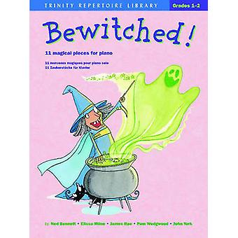 Bewitched! - 11 Magical Pieces for Piano by Ned Bennett - Elissa Milne
