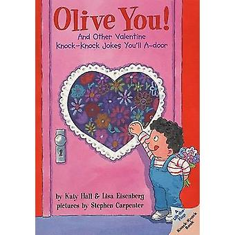 Olive You! - And Other Valentine Knock-Knock Jokes You'll A-Door by Ka