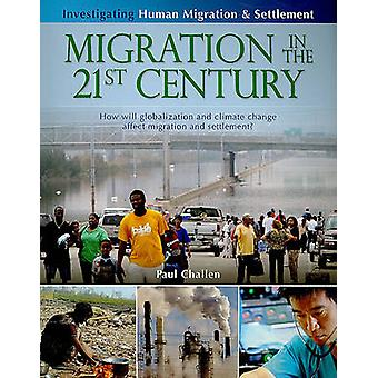 Migration in the 21st Century by Paul Challen - 9780778751960 Book
