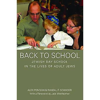 Back to School - Jewish Day School in the Lives of Adult Jews by Alex